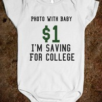 Photo With Baby $1 I'm Saving For College - glamfoxx.com
