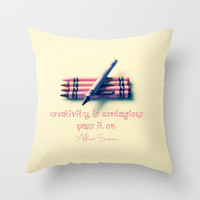 Creativity is Contagious -Pass it On  Throw Pillow by secretgardenphotography [Nicola] | Society6