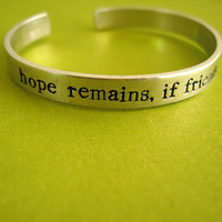 Lord of the Rings Hope Remains If Friends Stay True Cuff Bracelet - Hand Stamped Aluminum