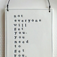 Plaque &#x27;you need to get you&#x27; lori koop quote.  MADE TO ORDER
