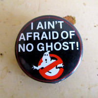 1980s Ghostbusters Pin  I ain&#x27;t afraid of no by GinnyandHarriot