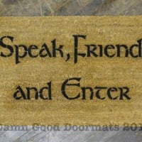 "Lord of the Rings Tolkien quote ""Speak Friend and Enter"""