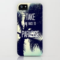 TAKE ME BACK TO PARADISE  iPhone Case by Tara Yarte  | Society6