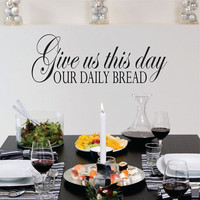 Give us This Day Our Daily Bread Prayer Wall Decal Quote Vinyl Wall Art Daily Prayer
