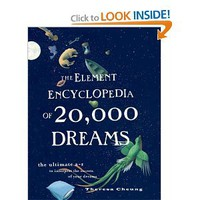 The Element Encyclopedia of 20, 000 Dreams: The Ultimate A-Z to Interpret the Secrets of Your Dreams: Theresa Chung: 9780007232611: Amazon.com: Books