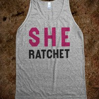 She Ratchet (Tank) - Attitude Shirts