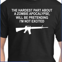 Zombie Apocalypse AR 15 T Shirt - Outbreak Response Rifle- &quot;Hardest Part is...&quot;