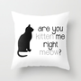 RIGHT MEOW Throw Pillow by Danielle Marie | Society6