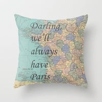 We'll Always Have Paris Throw Pillow by Catherine Holcombe | Society6