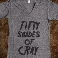 Fifty Shades of Cray (V-Neck)