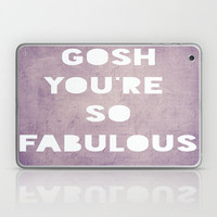 Gosh (Fabulous) Laptop &amp; iPad Skin by Rachel Burbee | Society6