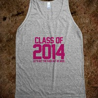 Class of 2014 - Let's GTFO hot pink magenta - Awesome fun #$!!*&