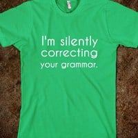 i&#x27;m silently correcting your grammar - glamfoxx.com