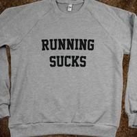 RUNNING SUCKS - $$$$$