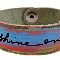 Artist&#x27;s Script SHINE ON blue, red, turquoise distressed Petite Cuff