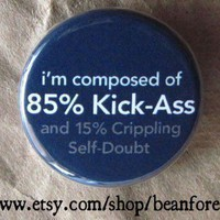 85 percent kick ass - pinback button badge