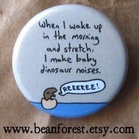 baby dinosaur noises - pinback button badge