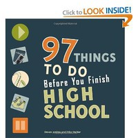 97 Things to Do Before You Finish High School: Erika Stalder, Steven Jenkins: 9780979017308: Amazon.com: Books