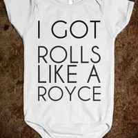 I GOT ROLLS LIKE A ROYCE - glamfoxx.com