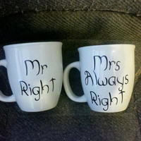 Mr Right/ Mrs Always Right Coffee Mugs