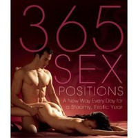 365 Sex Positions: A New Way Every Day for a Steamy, Erotic Year: Lisa Sweet: 9781569757192: Amazon.com: Books