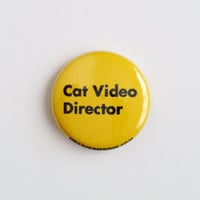 Cat Video Director 1 inch Pinback Button