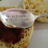 recycled silverware....  Oh Hot Damn, This Is My Jam....  vintage silverware hand stamped  jelly spoon,