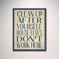 "Harry Potter Typography // House Elves Don't Work Here 11"" x 14"" Poster Print // Wall Art"