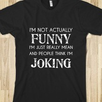 I&#x27;M NOT ACTUALLY FUNNY - glamfoxx.com