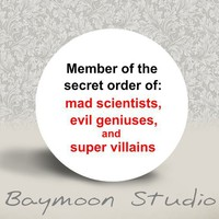 Member of the Secret Order of Mad Scientists Evil by BAYMOONSTUDIO