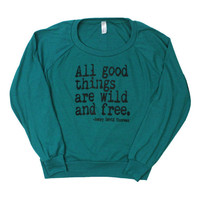 Womens All Good Things are WILD AND FREE Tri-Blend Pullover - american apparel S M L (evergreen)