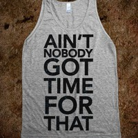 Ain't Nobody Got Time For That-Unisex Athletic Grey Tank