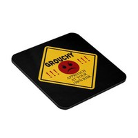 Grouchy. Approach at your own risk. Beverage Coasters from Zazzle.com