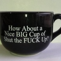 Amazon.com: THE GAG-15 Ounce Black Ceramic Coffee Mug- Nice Big Cup of Shut The Fuck Up-NEW: Kitchen & Dining