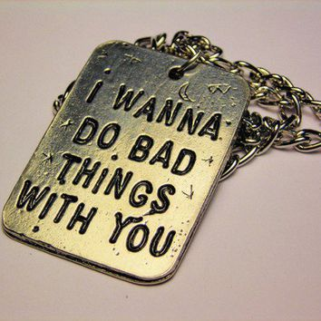 I Wanna do Bad Things With You Dog tags style by CorsoStudio