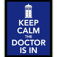 Keep Calm the Doctor is in Print - Buy two Get a Third One for FREE