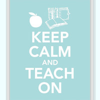 Keep Calm and Teach On Print - Buy two Get One FREE