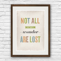Poster quote, typographical art, popular quote, Rustic wall decor, motivational art, not all who wander are lost A3
