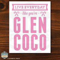 Mean Girls Poster - Live Everyday Like You're Glen Coco - Printable Digital Poster - 8 x 10 - Pink