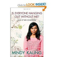 Is Everyone Hanging Out Without Me (And Other Concerns) (9780307886262): Mindy Kaling: Books