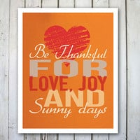 Thanksgiving Print Be thankful for love joy and by TheWallaroo