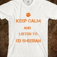 KEEP CALM AND LISTEN TO EDD SHEERAN - Ed Sheeran