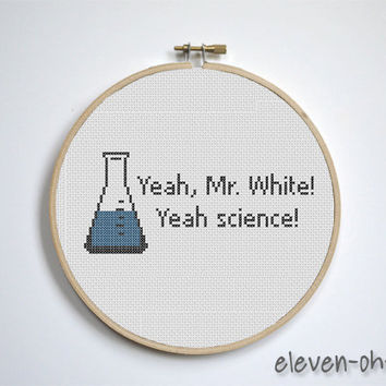 Yeah, Mr White Yeah Science Cross Stitch Pattern PDF