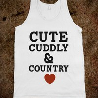 Cute Cuddly & Country (Tank)