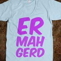 Er Mah Gerd-Unisex Light Blue T-Shirt