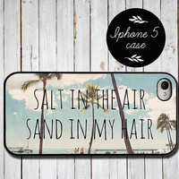Iphone 5 case - Hawaii Iphone 5 case - quote iphone case - salt in the air sand in my hair - beach iphone 5 cover - trendy  iphone case