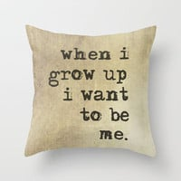 Brown Vintage Typography When I Grow Up I Want To Be Me Throw Pillow by Sweet Reveries (Andrea Hurley)  | Society6