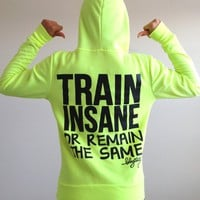 oGorgeous Gym Boutique - TRAIN INSANE or Remain the Same Fitted Hoodie