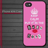 iPhone 4 Case - Mean Girls Keep Calm and put it in the Burn Book - iPhone 4s Cover - iPhone 4 plastic cases covers