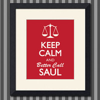 Breaking Bad Inspired Print, Keep Calm & Better Call Saul, 8x10 inch